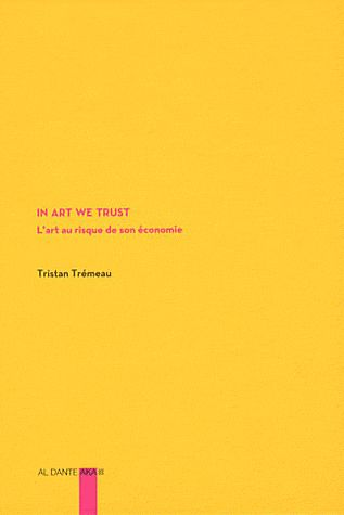 Tristan Tremeau - In Art we Trust